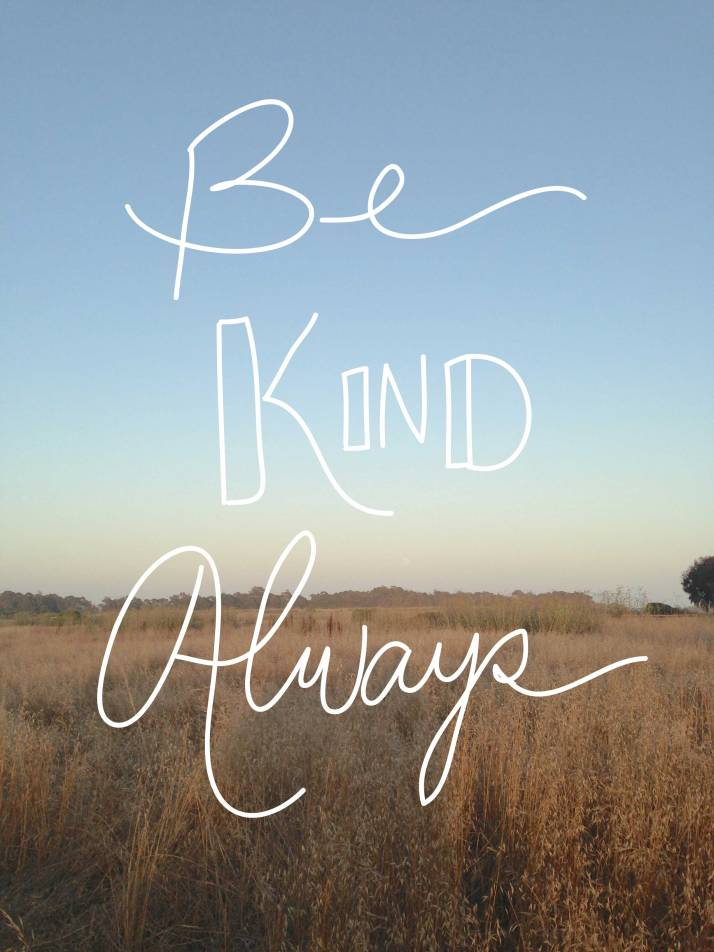 be kind always